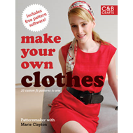 Make Your Own Clothes: Twenty Custom-fit Patterns to Sew (BOK)