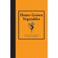 Home-grown Vegetables: Inspiration and Practical Advice for Would-be Smallholders (BOK)