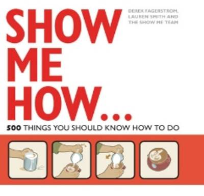 Show Me How: 500 Things You Should Know (BOK)