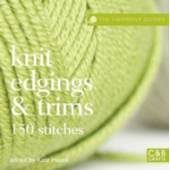 Knit Edgings & Trims: 150 Stitches (BOK)