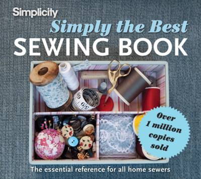 Simply the Best Sewing Book: The Essential Reference for All Home Sewers (BOK)