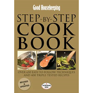 Good Housekeeping Step-by-Step Cookbook: Over 650 Easy-to-Follow Techniques and 400 Triple-Tested Re (BOK)