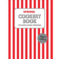 Good Housekeeping Cookery Book: The Cook's Classic Companion (BOK)