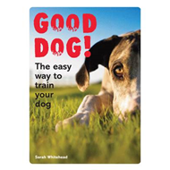 Good Dog!: The Easy Way to Train Your Dog (BOK)