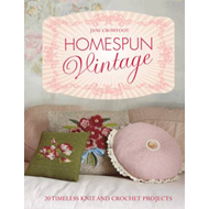 Homespun Vintage: 20 Timeless Knit and Crochet Projects (BOK)