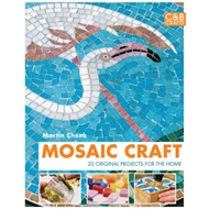 Mosaic Craft: 20 Original Projects for the Home (BOK)