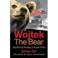 Wojtek the Bear: Hero of World War Two (BOK)