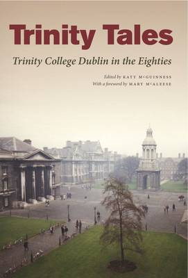 Trinity Tales: Trinity College Dublin in the Eighties (BOK)