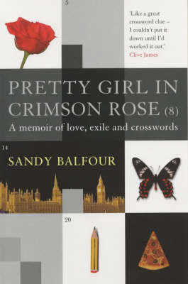 Pretty Girl in Crimson Rose (8): A Memoir of Love, Exile and Crosswords (BOK)