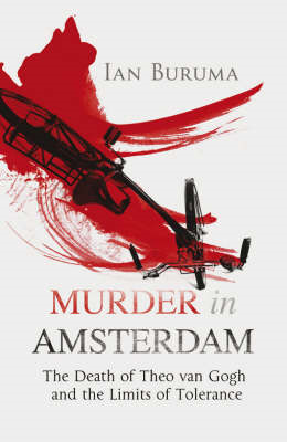 Murder in Amsterdam: The Death of Theo Van Gogh and the Limits of Tolerance (BOK)
