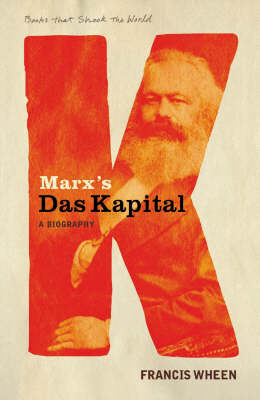 "Marx's ""Das Kapital"": A Biography - A Book That Shook the World (BOK)"