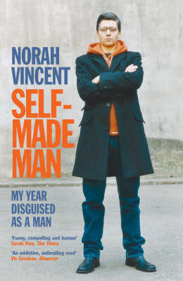 Self-made Man: My Year Disguised as a Man (BOK)