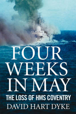 "Four Weeks in May: The Loss of ""HMS Coventry"" (BOK)"