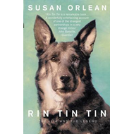 Rin Tin Tin: The Life and Legend of the World's Most Famous Dog (BOK)