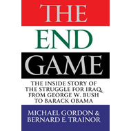 The Endgame: The Inside Story of the Struggle for Iraq, from George W. Bush to Barack Obama (BOK)