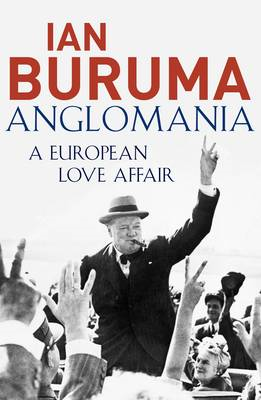 Anglomania: A European Love Affair (BOK)