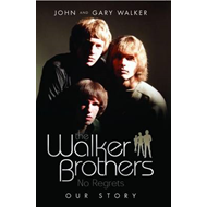 The Walker Brothers - No Regrets: Our Story (BOK)