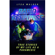 Rapid Response: True Stories of My Life as a Paramedic (BOK)