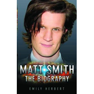 Matt Smith - The Biography (BOK)