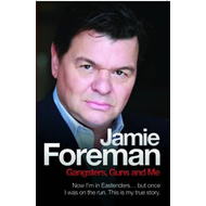 Jamie Foreman: Gangsters, Guns and Me (BOK)