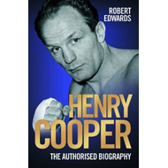Henry Cooper: The Authorised Biography (BOK)