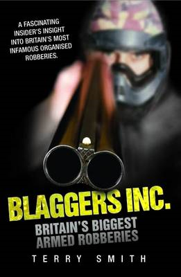 Blaggers Inc: Britain's Biggest Armed Robberies (BOK)