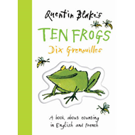 Quentin Blake's Ten Frogs: A Book About Counting in English and French (BOK)
