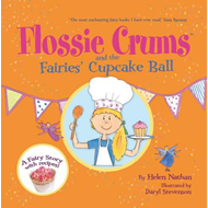 Flossie Crums and the Fairies' Cupcake Ball: A Flossie Crums Baking Adventure (BOK)