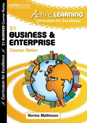 Active Learning Business and Enterprise Course Notes Third Level, a Curriculum for Excellence Resour (BOK)