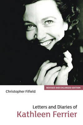 Letters and Diaries of Kathleen Ferrier (BOK)
