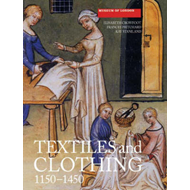 Textiles and Clothing, c.1150-1450 (BOK)