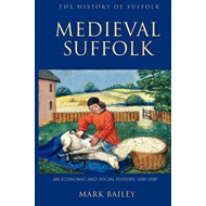 Medieval Suffolk: An Economic and Social History, 1200-1500 (BOK)