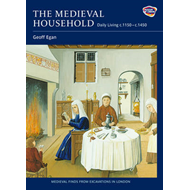 The Medieval Household: Daily Living c.1150-c.1450 (BOK)