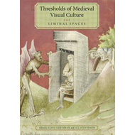 Thresholds of Medieval Visual Culture: Liminal Spaces (BOK)