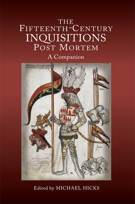 The Fifteenth-Century Inquisitions Post Mortem: A Companion (BOK)
