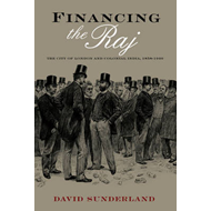 Financing the Raj: The City of London and Colonial India, 1858-1940 (BOK)