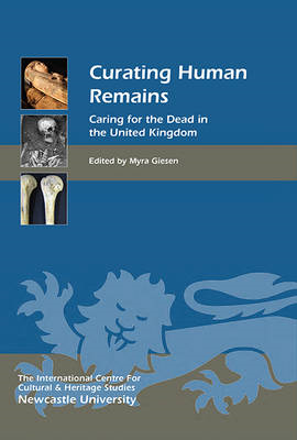 Curating Human Remains: Caring for the Dead in the United Kingdom (BOK)