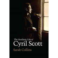 The Aesthetic Life of Cyril Scott (BOK)