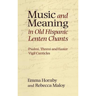 Music and Meaning in Old Hispanic Lenten Chants (BOK)