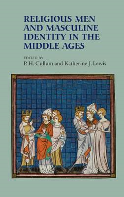 Religious Men and Masculine Identity in the Middle Ages (BOK)