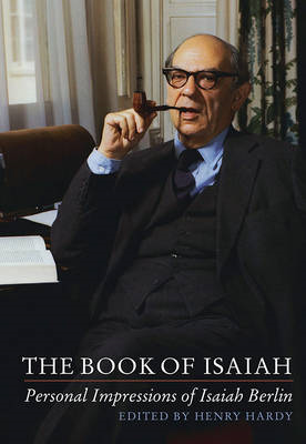 The Book of Isaiah: Personal Impressions of Isaiah Berlin (BOK)