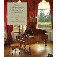 Three Hundred Years of Composers' Instruments: The Cobbe Collection (BOK)