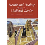 Health and Healing from the Medieval Garden (BOK)