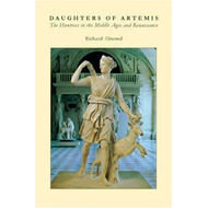 Daughters of Artemis: The Huntress in the Middle Ages and Renaissance (BOK)