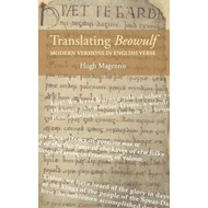 Translating Beowulf: Modern Versions in English Verse and Th (BOK)