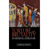 Torture and Brutality in Medieval Literature: Negotiations of National Identity (BOK)