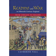 Reading and War in Fifteenth-century England: From Lydgate to Malory (BOK)