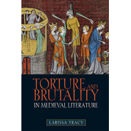 Torture and Brutality in Medieval Literature (BOK)