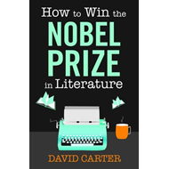How to Win the Nobel Prize in Literature (BOK)