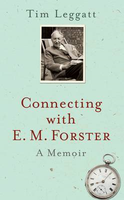Connecting with E.M. Forster: A Memoir (BOK)